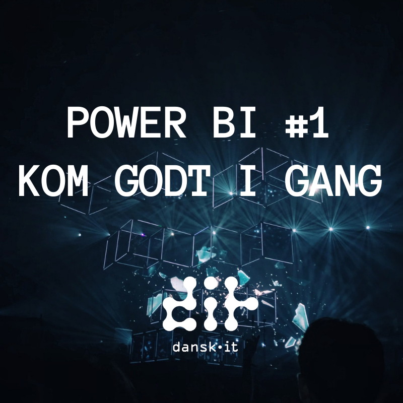*SAVE THE DATE* Power BI #1: Kom godt i gang [Webinar]